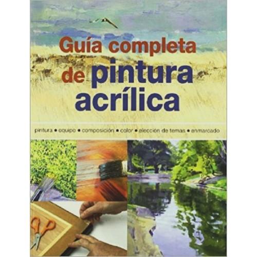 GUÍA COMPLETA DE PINTURA ACRÍLICA - Gill Barron