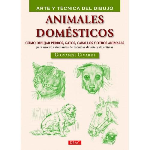 ANIMALES DOMESTICOS: ARTE Y TECNICA DIBUJO - DRAC